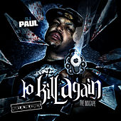 To Kill Again...The Mixtape by DJ Paul