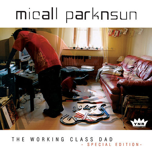 The Working Class Dad (Special Edition) by Micall Parknsun