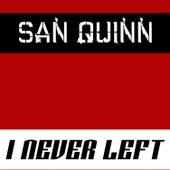 I Never Left by San Quinn