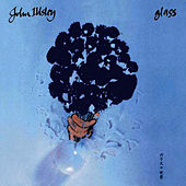 Glass by John Illsley