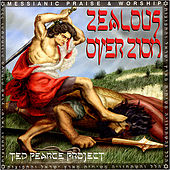 Zealous Over Zion by Ted Pearce