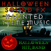 Halloween Sound FX - Haunted Theme Music by Halloween Hit Band