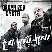 Can't Knock the Hustle by Organized Cartel