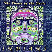 The Dance of the Souls by The Indians
