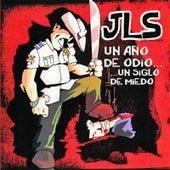 Un año de odio... Un siglo de miedo by JLS Musique