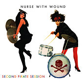 Second Pirate Session by Nurse With Wound
