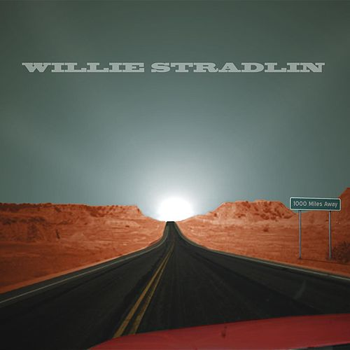 1000 Miles Away by Willie Stradlin