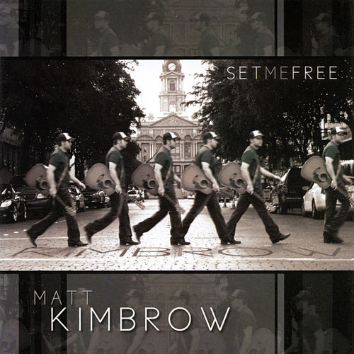 Set Me Free by Matt Kimbrow