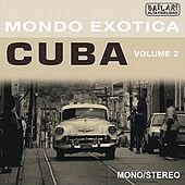 Mondo Exotica - Cuba, Vol. 2 by Various Artists