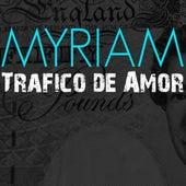 Tràfico de Amor by Myriam