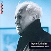 Lidholm: Songs and Chamber Music by Various Artists