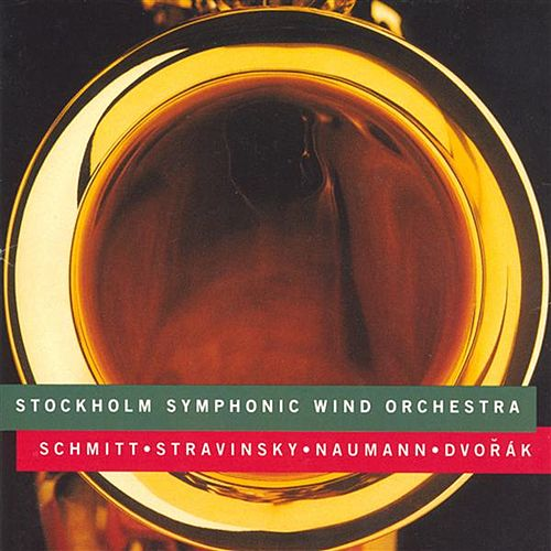 Schmitt / Stravinsky / Naumann / Dvorak: Works for Wind Instruments by Various Artists