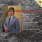Hagegard, Hakan: Opera Arias and Swedish Ballads and Songs by Various Artists