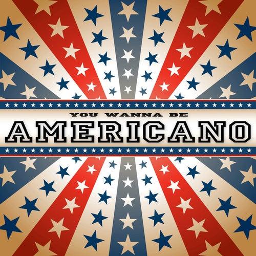 You Wanna Be Americano by Lou Bega