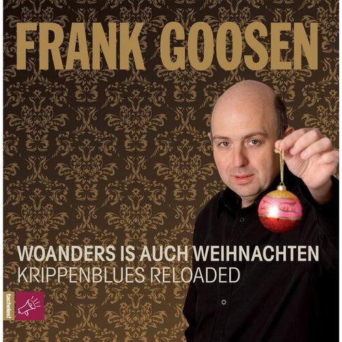 Woanders is auch Weihnachten - Krippenblues Reloaded by Frank Goosen
