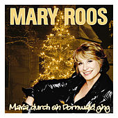 Maria durch ein Dornwald ging by Mary Roos