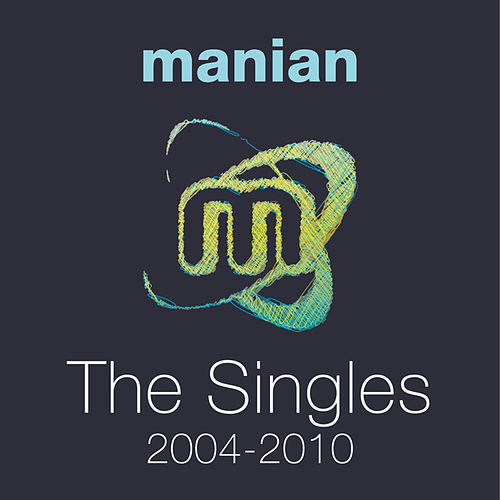 The Singles 2004-2010 by Manian