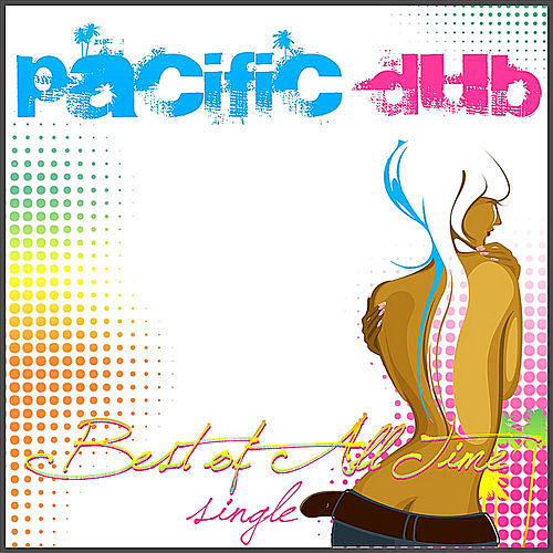 Best of All Time by Pacific Dub