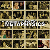Tell Me by Metaphysics