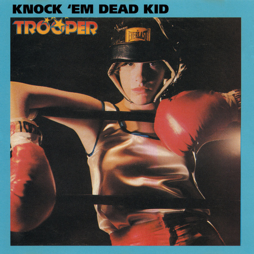 Knock 'Em Dead Kid by Trooper (Hard Rock)