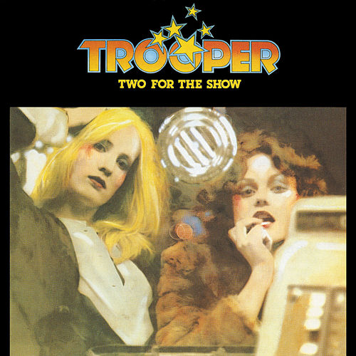 Two For The Show by Trooper (Hard Rock)