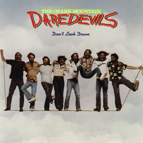 Don't Look Down by Ozark Mountain Daredevils