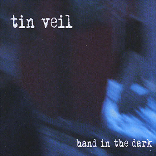Hand in the Dark by Tin Veil