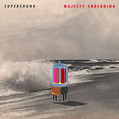 Majesty Shredding by Superchunk