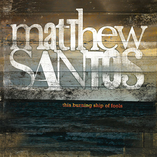 This Burning Ship of Fools by Matthew Santos