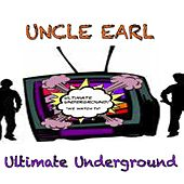 Ultimate Underground by Uncle Earl