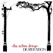 Desperation by The Action Design