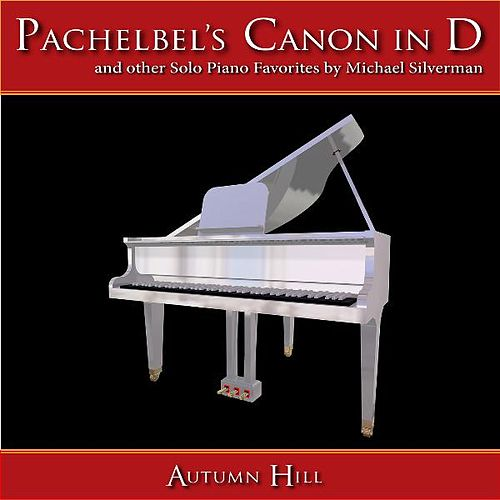 Pachelbel's Canon In D Major and Other Piano Favorites (Kanon, Cannon) by Michael Silverman