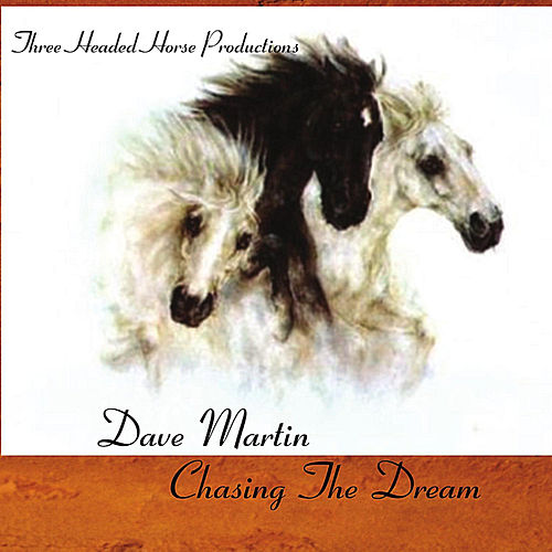 Chasing The Dream by Dave Martin