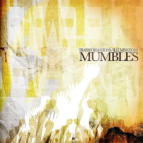 Transformations/Illuminations by Mumbles