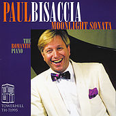 Moonlight Sonata: Beethoven, Liszt, Chopin, Rachmaninoff, Albeniz, Manuel de Falla by Paul Bisaccia