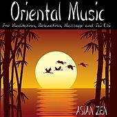 Asian Zen: Oriental Music For Meditation, Relaxation, Massage and Tai Chi by Asian Zen