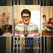 Songs I Wish I Wrote by Alex Goot