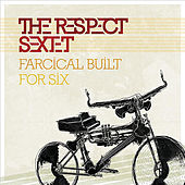 Farcical Built For Six by Respect Sextet