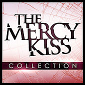 Collection by The Mercy Kiss