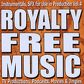 Instrumentals, Music Loops, Movie Sound Effects for TV Productions, Podcasts, Movies, and Jingles Vol. 4 by Royalty Free Music