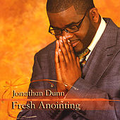 Fresh Anointing, Vol. 1-Disc 1 by Jonathan Dunn