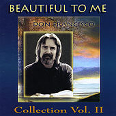 Beautiful to Me: Don Francisco Collection, Vol. 2 by Don Francisco