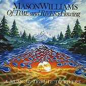 Of Time & Rivers Flowing by Mason Williams