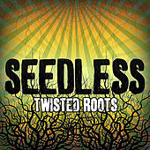 Twisted Roots by Seedless