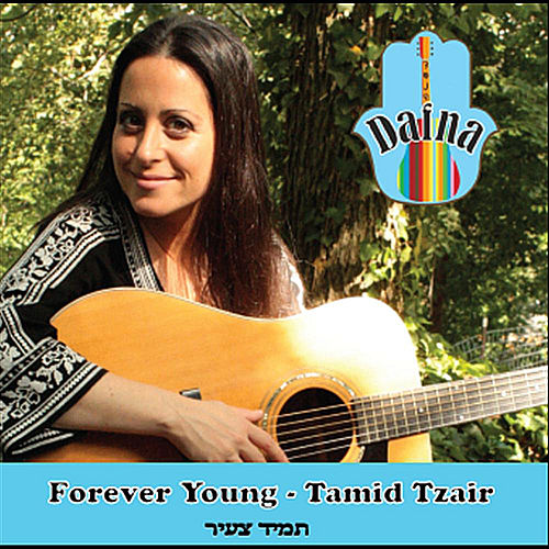 Forever Young (Tamid Tzair) by Dafna