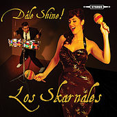 Dále Shine! by Los Skarnales
