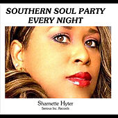 Southern Soul Party Every Night by Sharnette Hyter