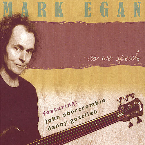 As We Speak-2 CD set by Mark Egan