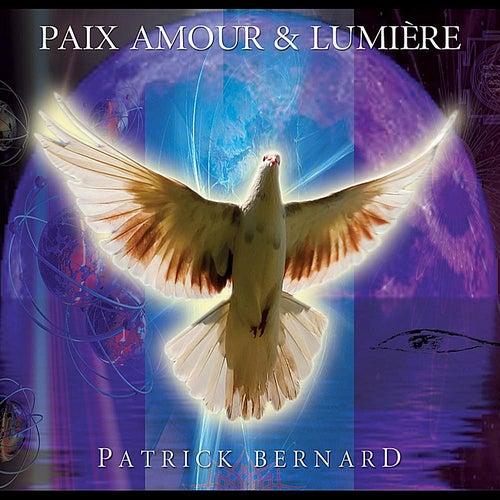 Paix Amour et Lumiere by Patrick Bernard
