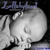 Lullabyland Peaceful Instrumentals by David Baroni